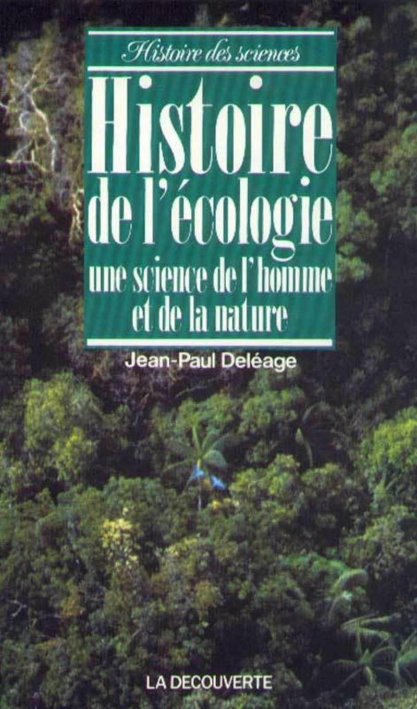 Histoire de l'écologie - Jean-Paul DELÉAGE