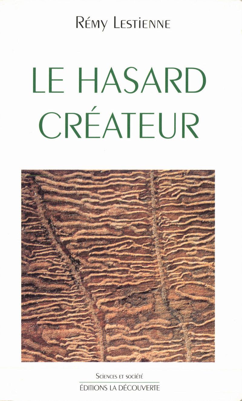 Le hasard créateur - Rémy LESTIENNE