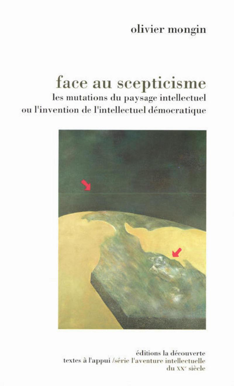 Face au scepticisme - Olivier MONGIN