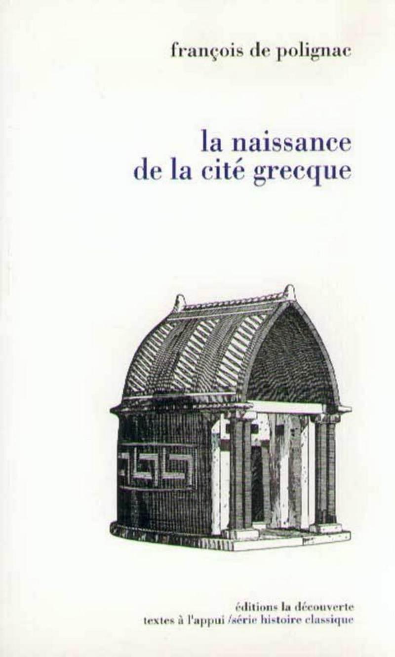La naissance de la cité grecque - François de POLIGNAC