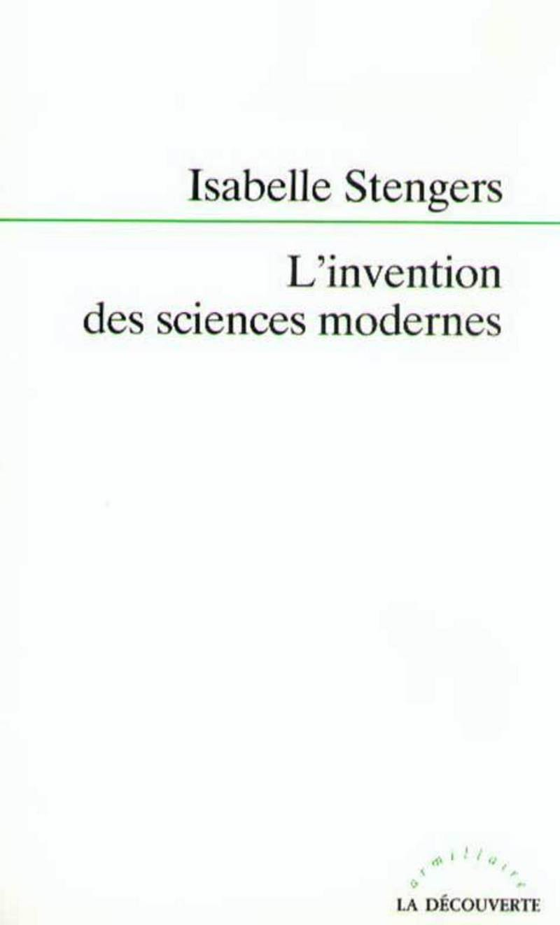 L'invention des sciences modernes - Isabelle STENGERS