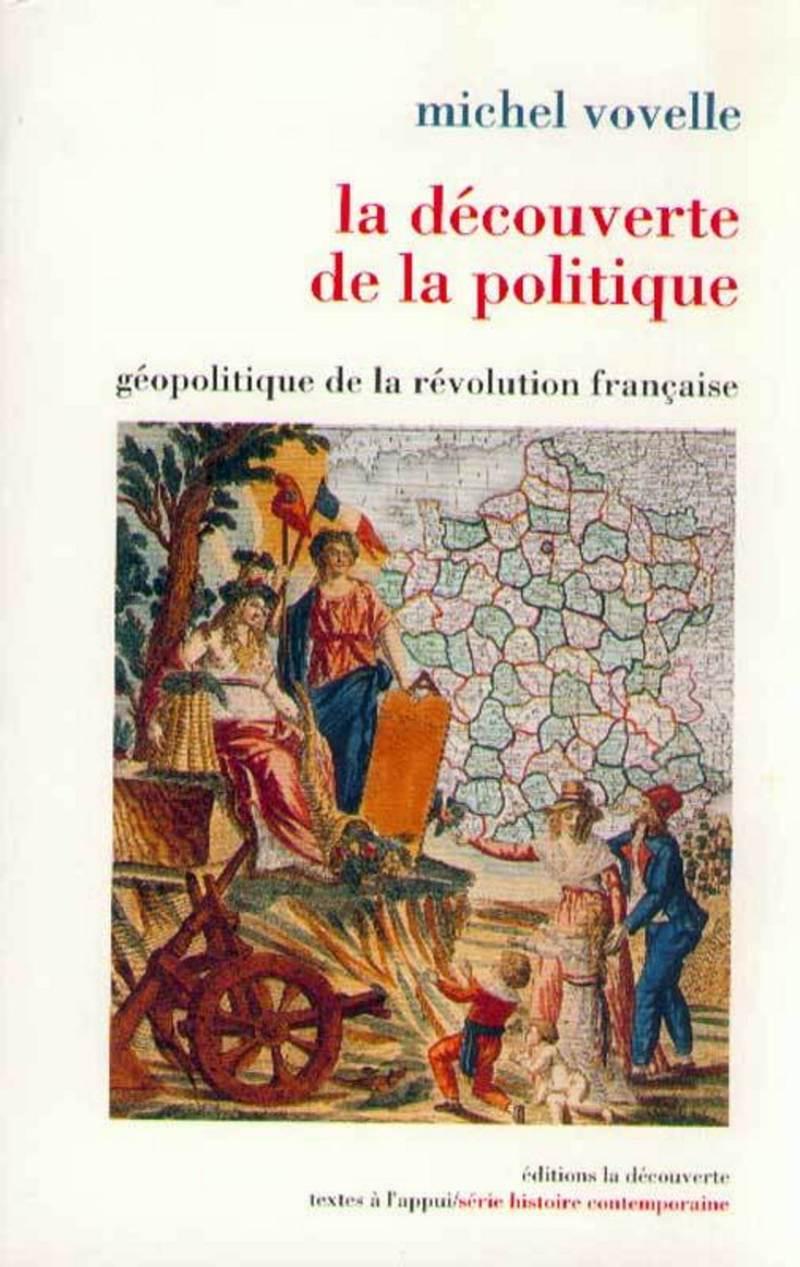 La découverte de la politique - Michel VOVELLE