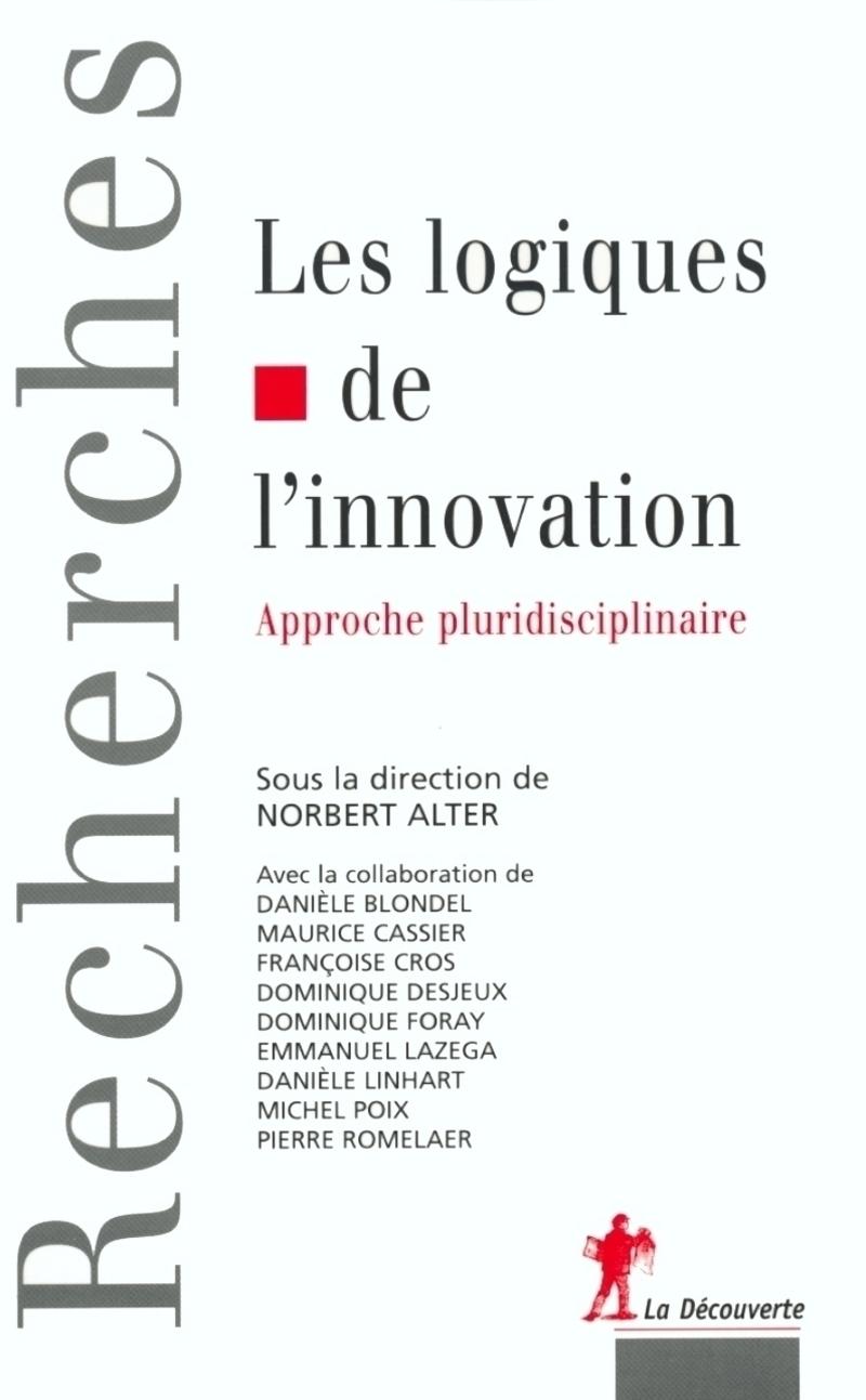Les logiques de l'innovation - Norbert ALTER