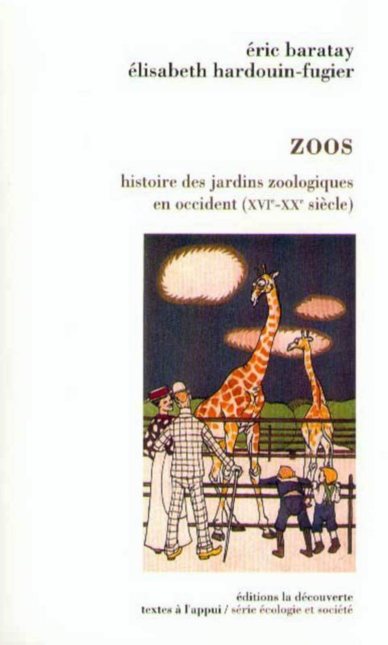 Zoos - Éric BARATAY, Élisabeth HARDOUIN-FUGIER
