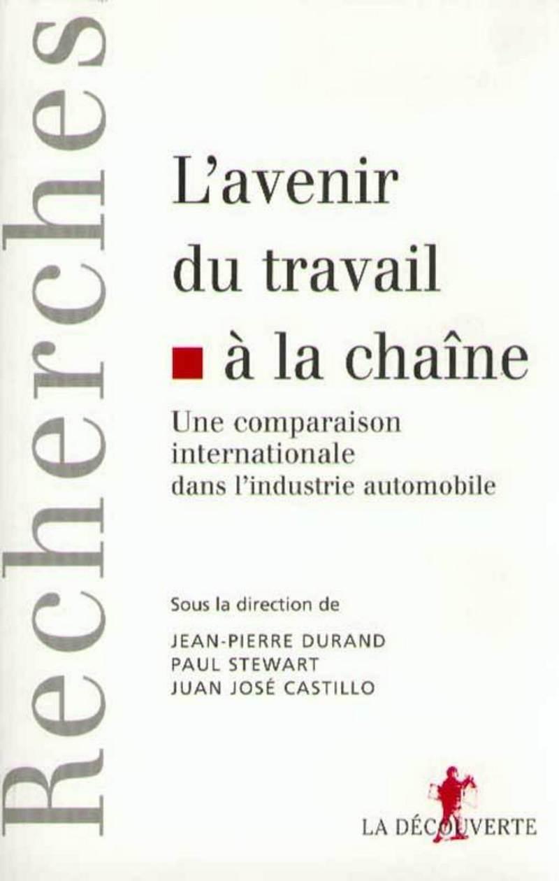 L'avenir du travail à la chaine - Juan José CASTILLO, Jean-Pierre DURAND, Paul STEWART