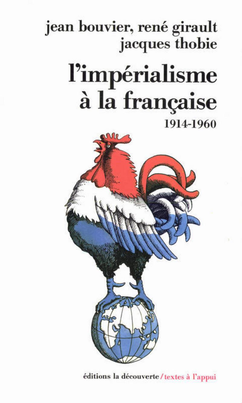 Imperialisme à la française - Jean BOUVIER, René GIRAULT, Jacques THOBIE
