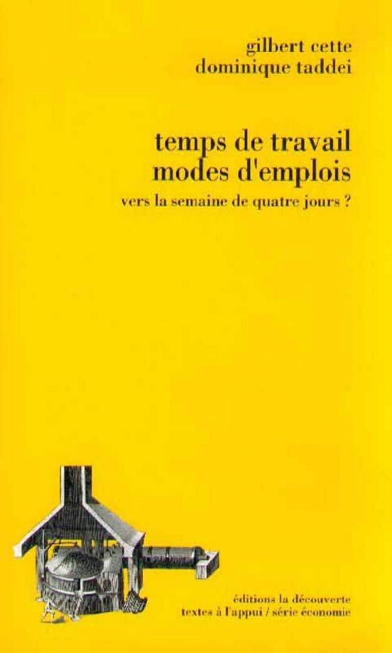 Temps de travail, modes d'emploi - Gilbert CETTE, Dominique TADDEI