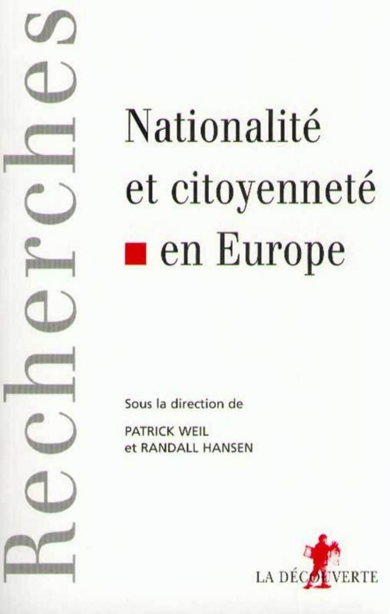 Citoyenneté et nationalité en Europe - Patrick WEIL, Randall HANSEN