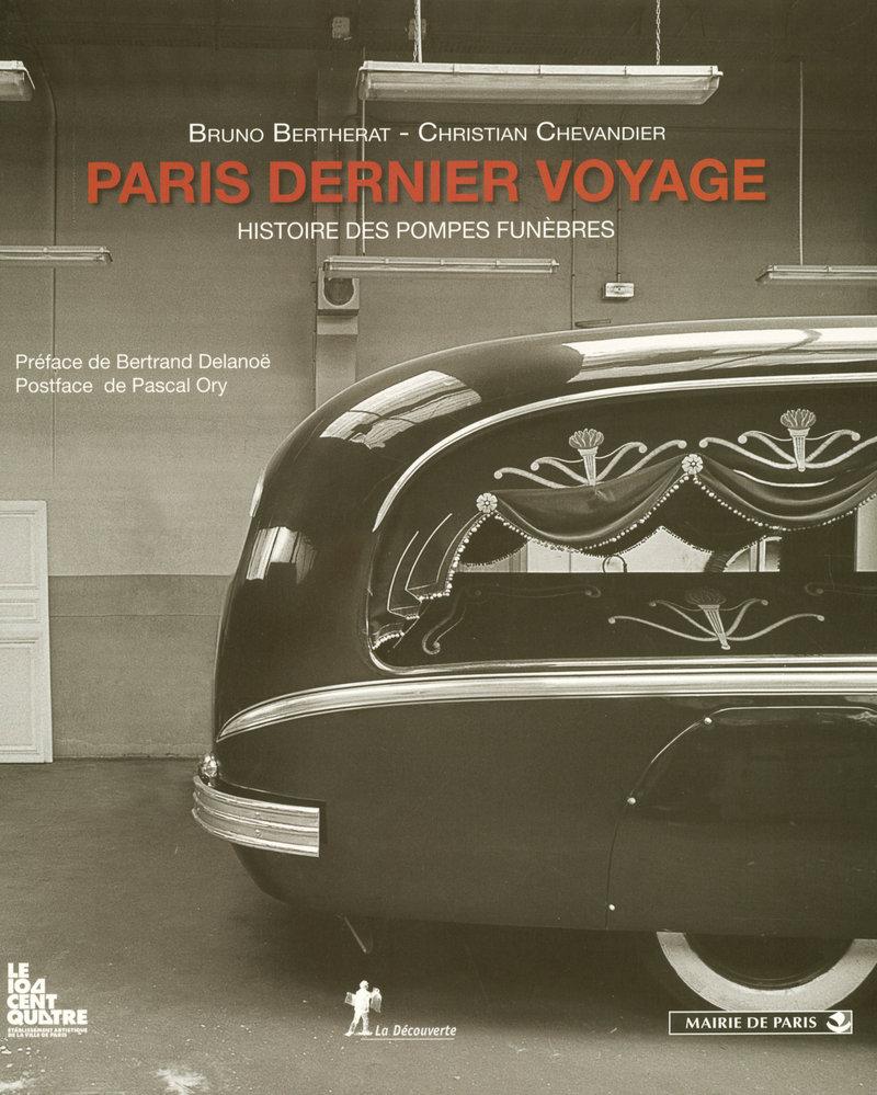 Paris, dernier voyage - Bruno BERTHERAT, Christian CHEVANDIER