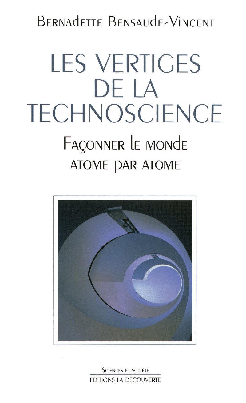 Les vertiges de la technoscience - Bernadette BENSAUDE-VINCENT