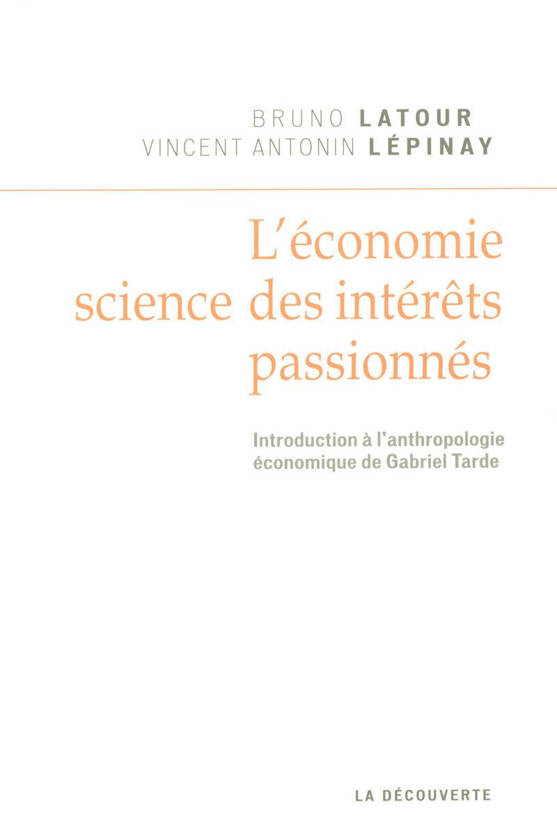 L\'économie, science des intérêts passionnés