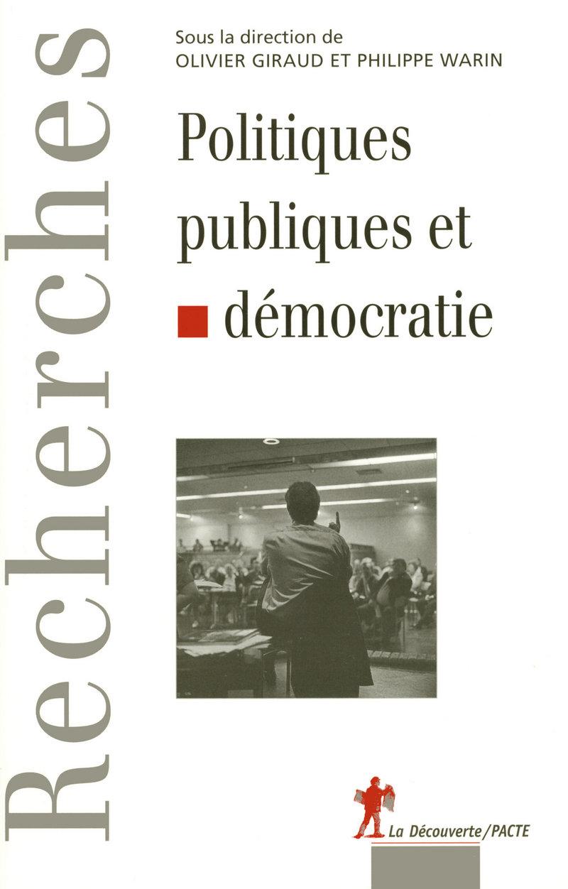 Politiques publiques et démocratie - Olivier GIRAUD, Philippe WARIN