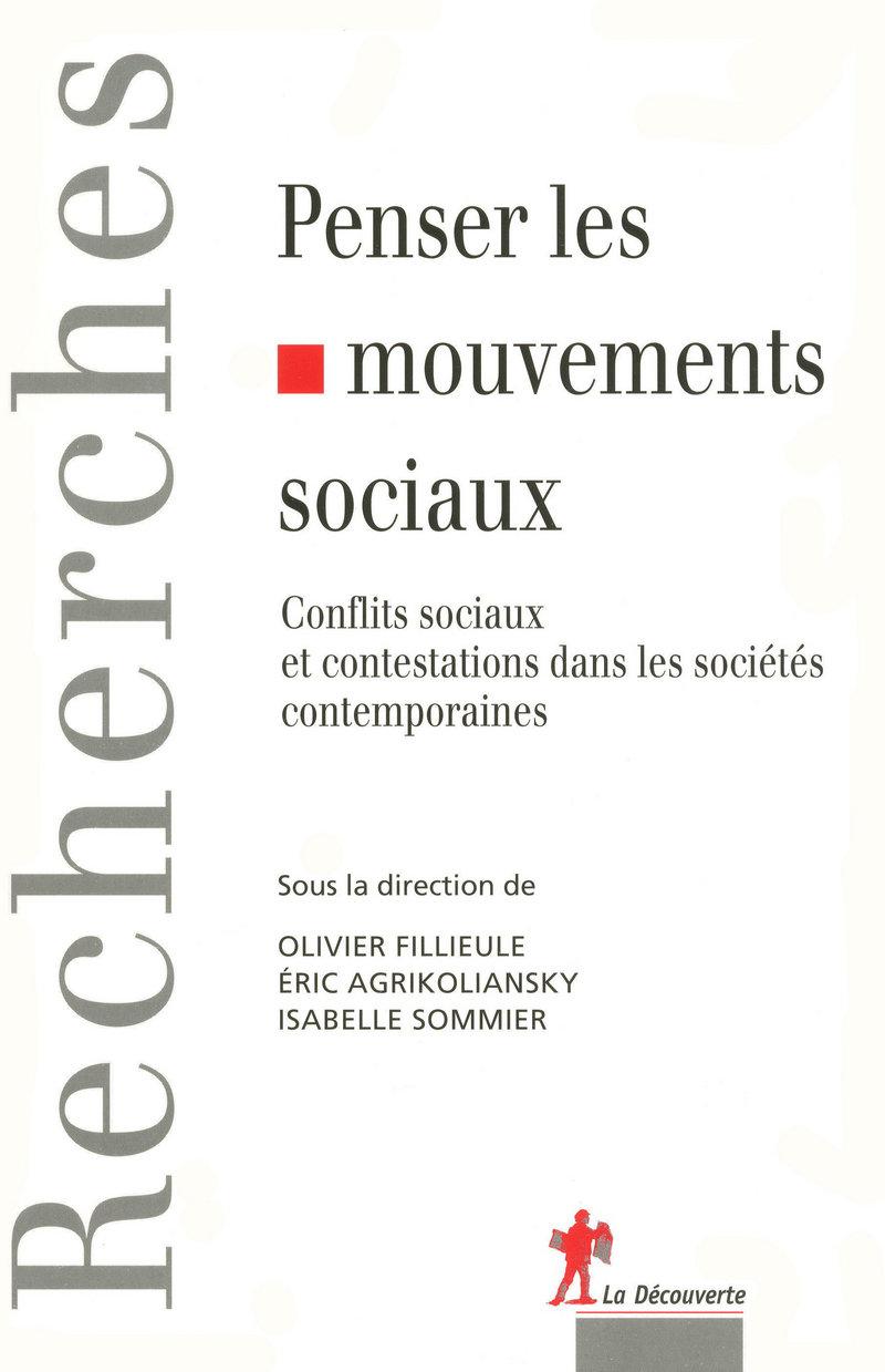 Penser les mouvements sociaux - Eric AGRIKOLIANSKY, Olivier FILLIEULE, Isabelle SOMMIER