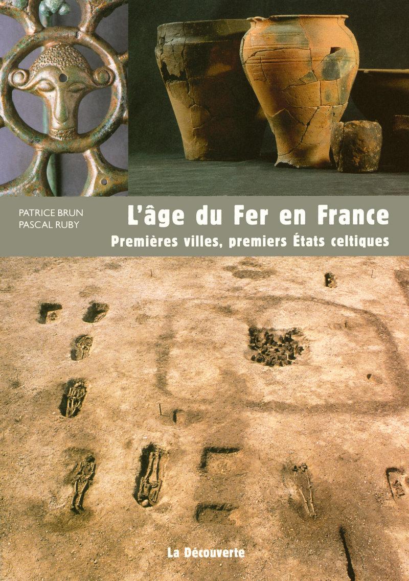 L'âge du Fer en France - Patrice BRUN, Pascal RUBY