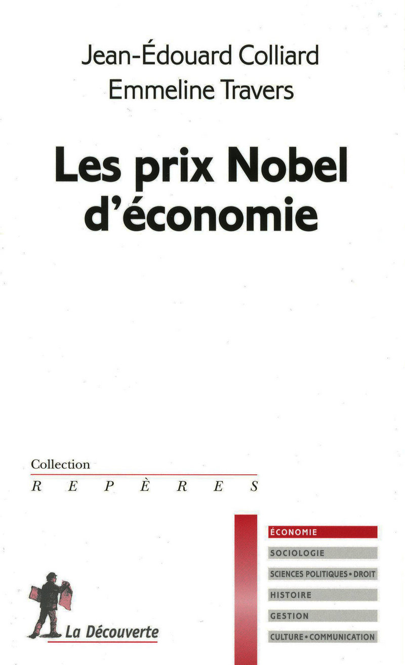 Les prix Nobel d'économie - Jean-Edouard COLLIARD, Emmeline TRAVERS, Emmeline TRAVERS