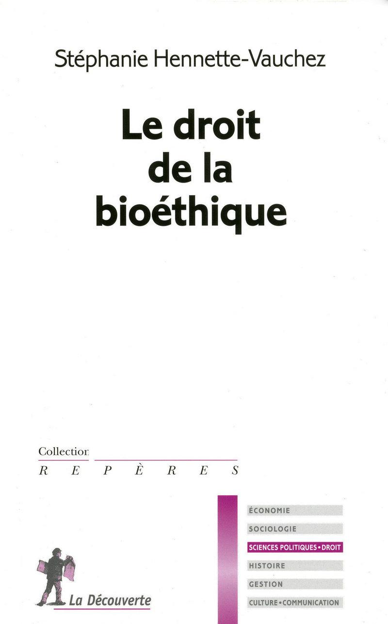 Le droit de la bioéthique - Stéphanie HENNETTE-VAUCHEZ
