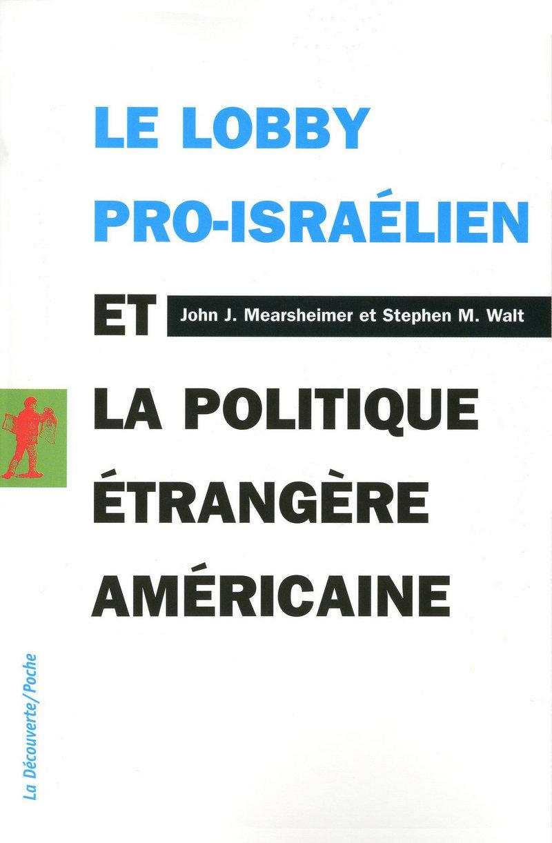 Le lobby pro-israélien et la politique étrangère américaine - John MEARSHEIMER, Stephen M. WALT