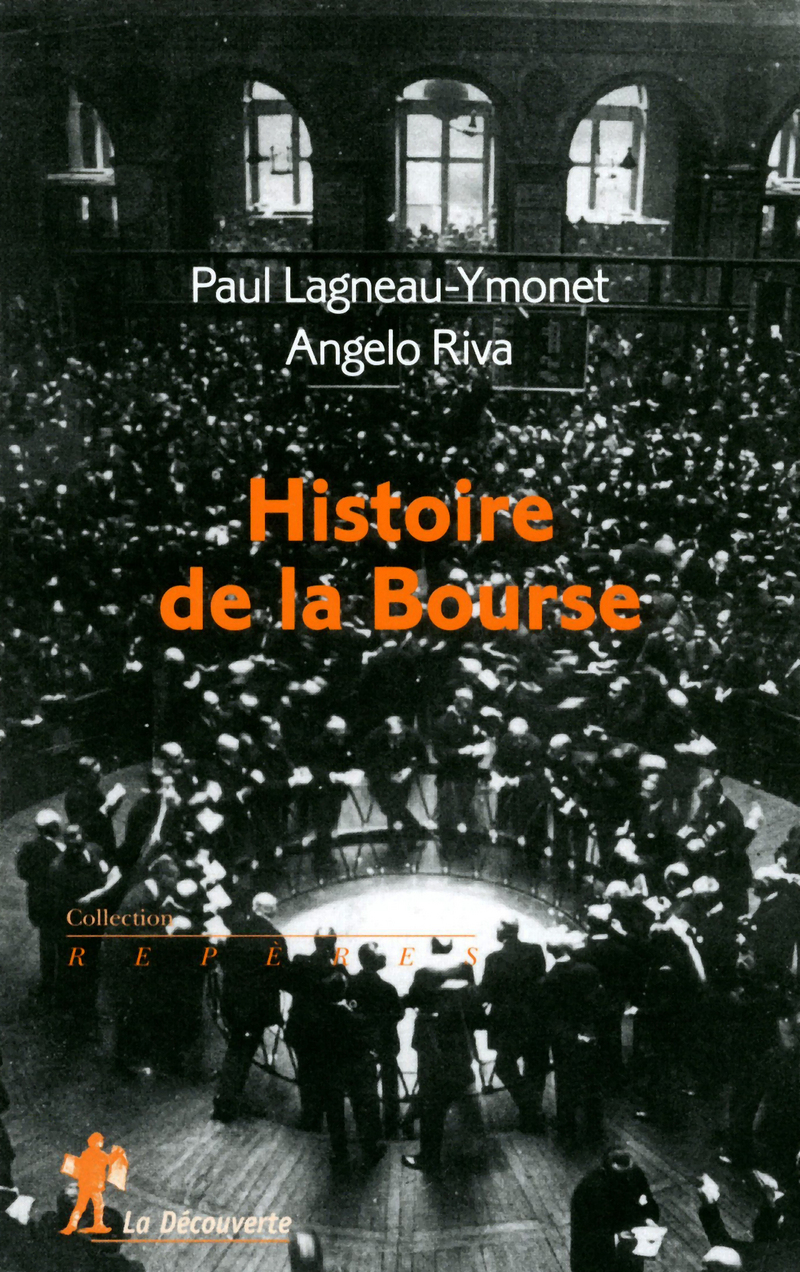 Histoire de la Bourse - Paul LAGNEAU-YMONET, Angelo RIVA