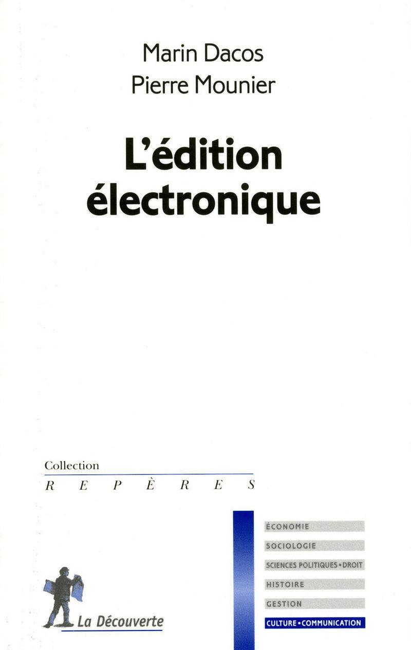 L'édition électronique - Marin DACOS, Pierre MOUNIER