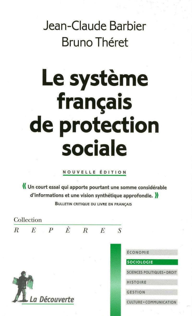 Le système français de protection sociale - Jean-Claude BARBIER, Bruno THÉRET, Bruno THÉRET