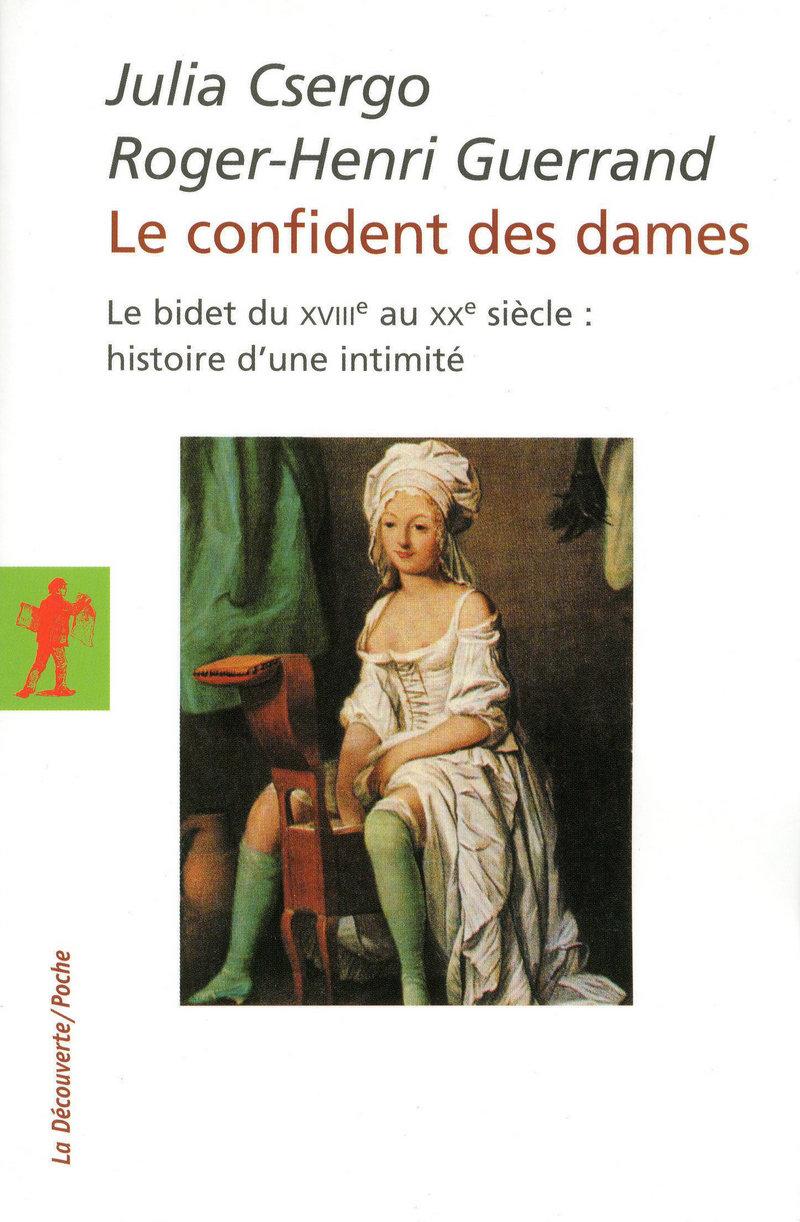 Le confident des dames - Julia CSERGO, Roger-Henri GUERRAND