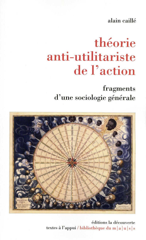 Théorie anti-utilitariste de l\'action
