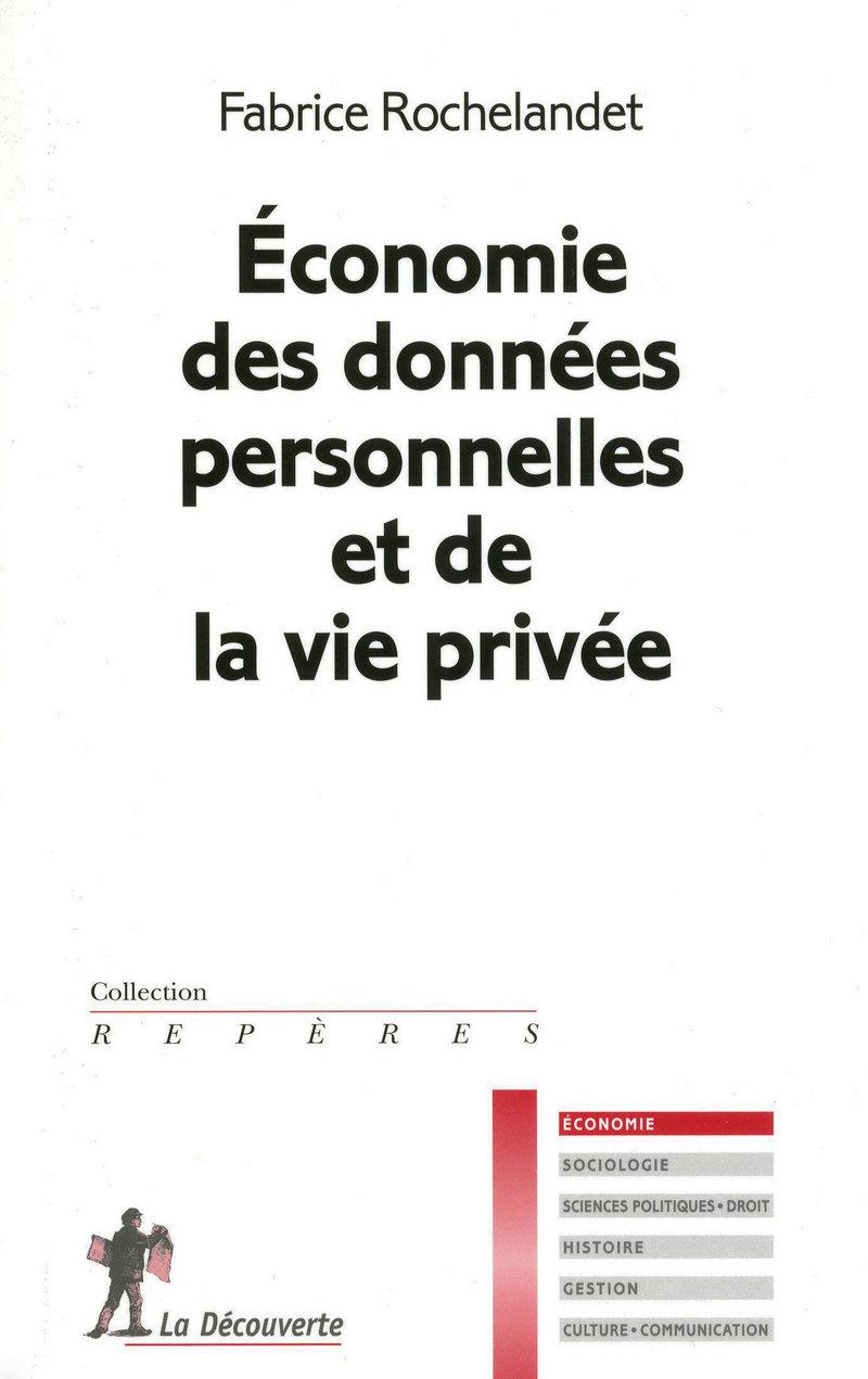 Économie des données personnelles et de la vie privée - Fabrice ROCHELANDET