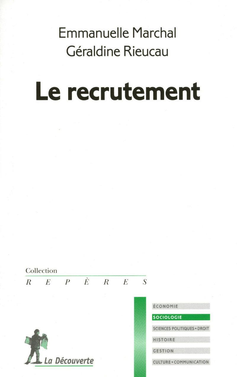 Le Recrutement Emmanuelle Marchal Geraldine Rieucau Editions La Decouverte