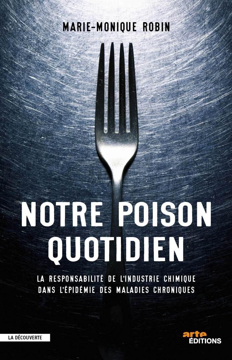 Notre poison quotidien - Marie-Monique ROBIN