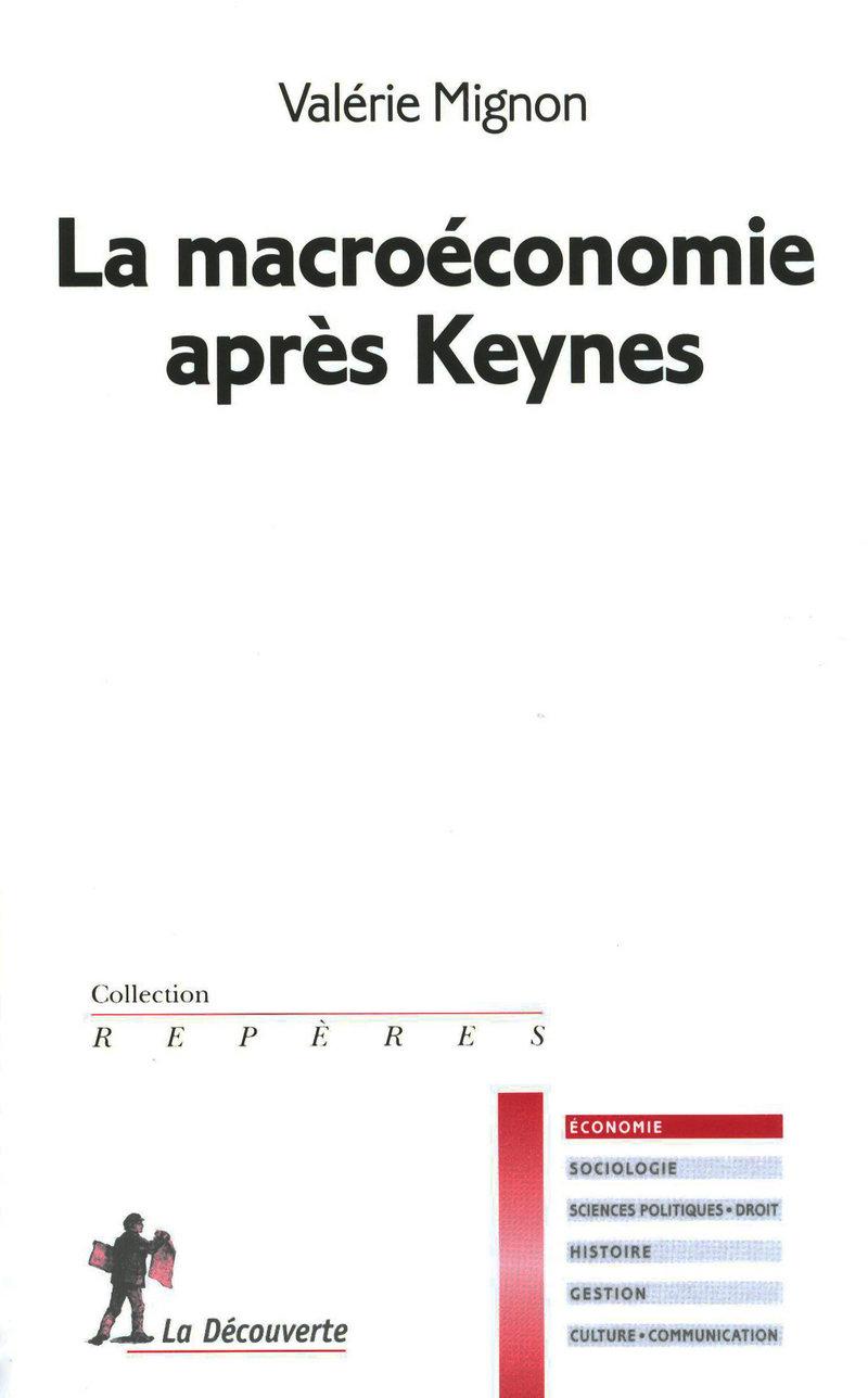 La macroéconomie après Keynes - Valérie MIGNON