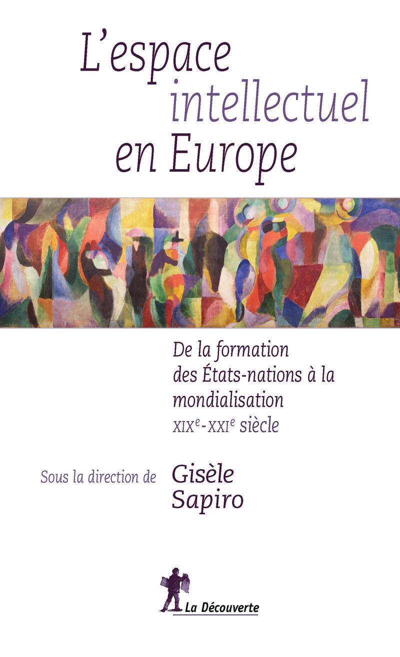L'espace intellectuel en Europe - Gisèle SAPIRO