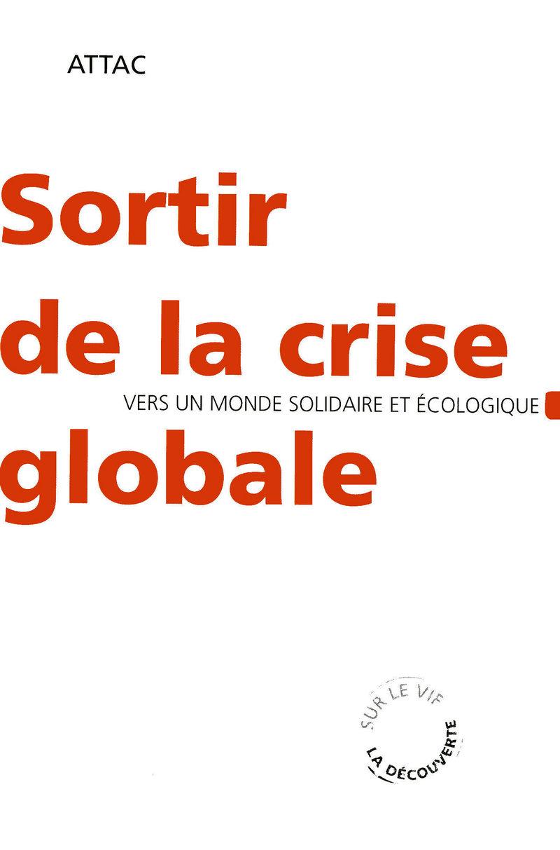 Sortir de la crise globale -  ATTAC