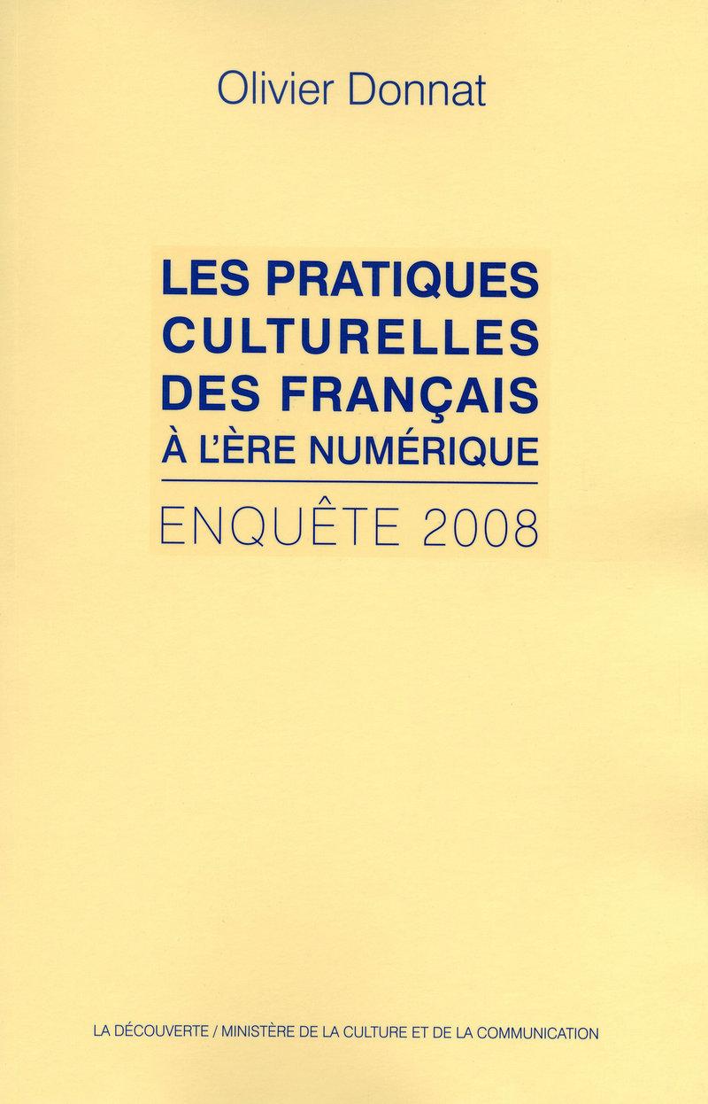 Les pratiques culturelles des Français à l'ère numérique - Olivier DONNAT