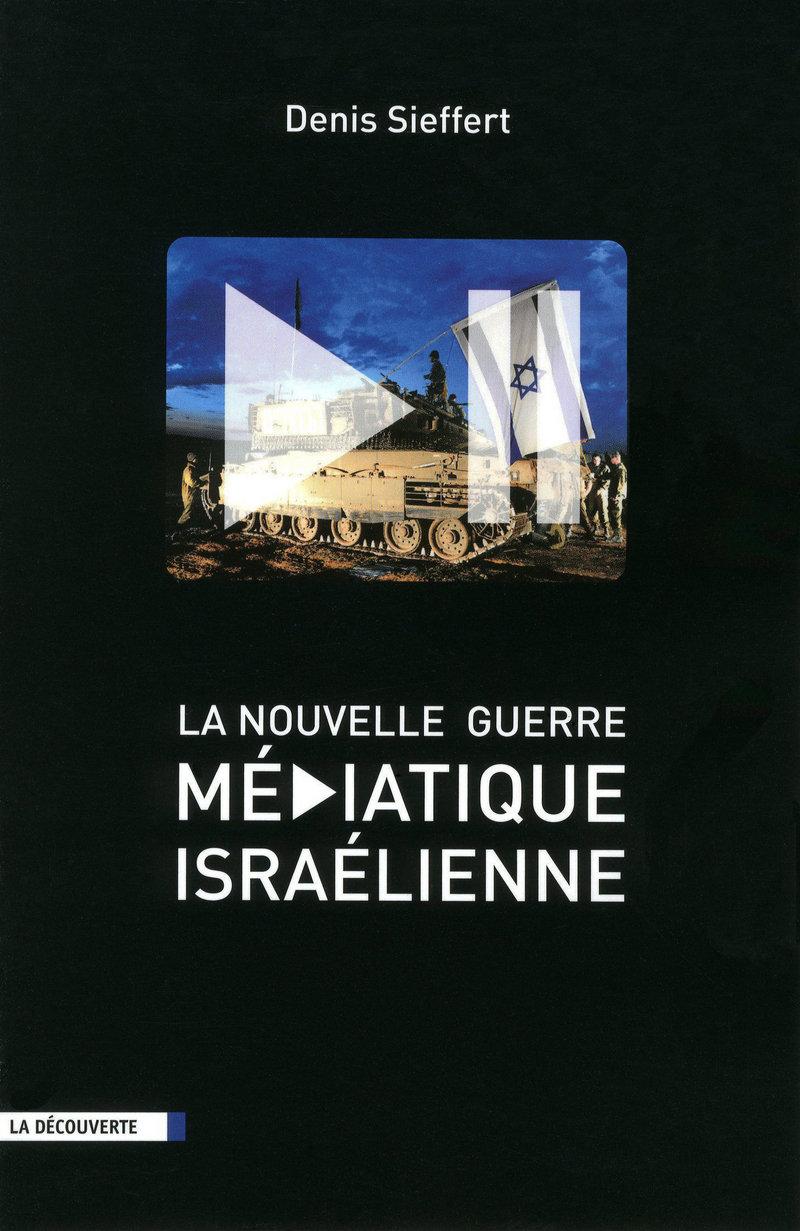 La nouvelle guerre médiatique israélienne - Denis SIEFFERT