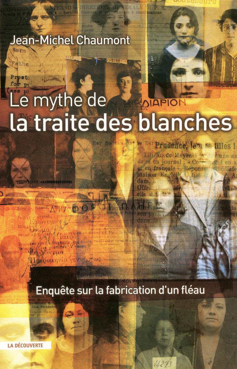 Le mythe de la traite des blanches - Jean-Michel CHAUMONT
