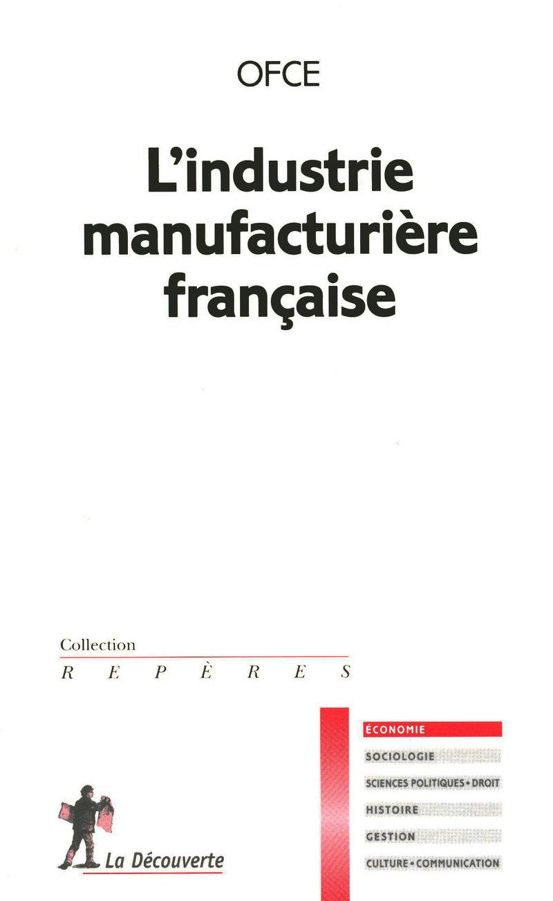 L\'industrie manufacturière française
