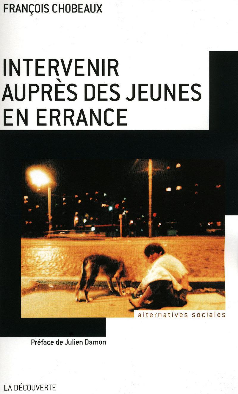 Intervenir auprès des jeunes en errance - Francois CHOBEAUX