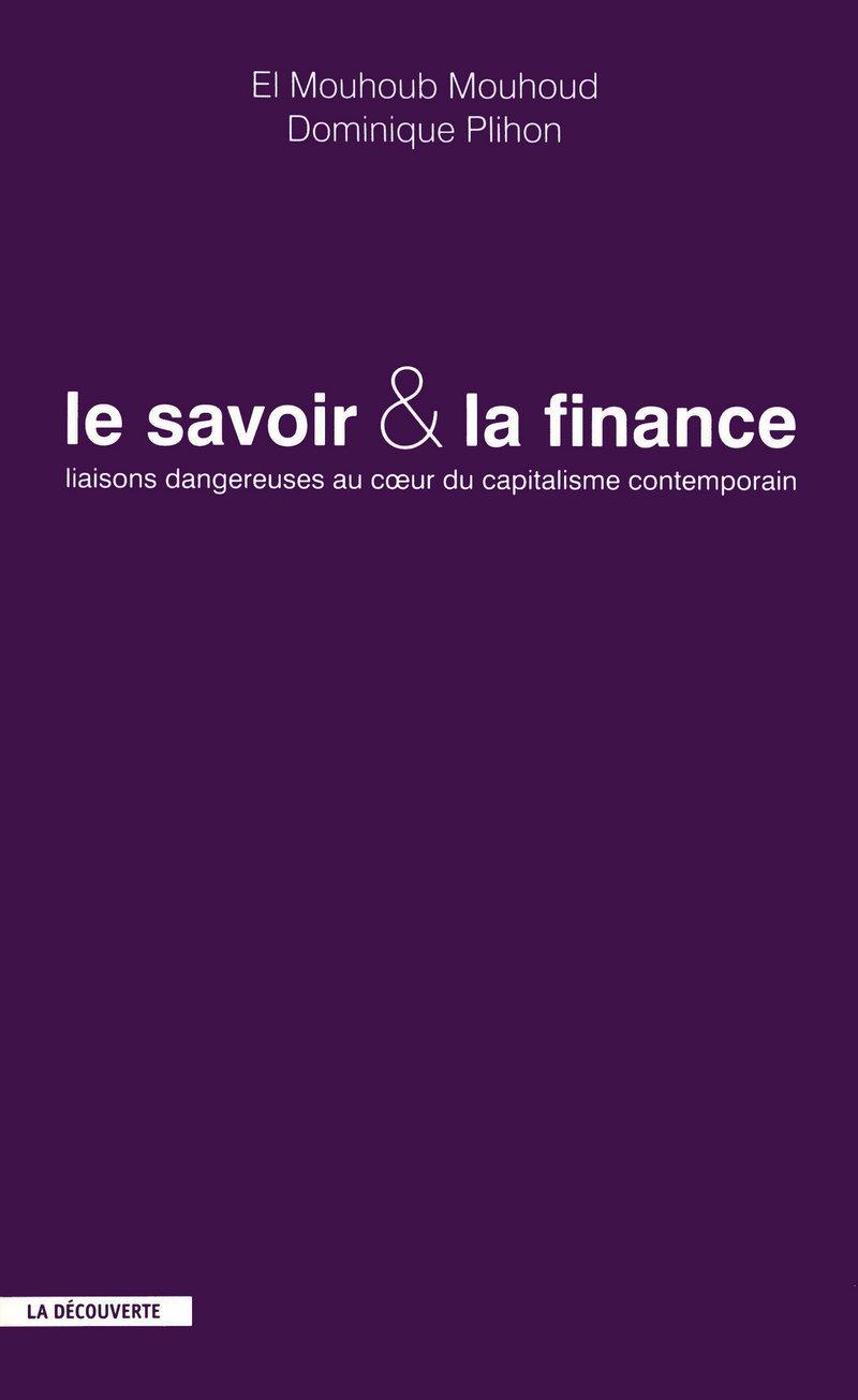 Le savoir & la finance - El Mouhoub MOUHOUD, Dominique PLIHON