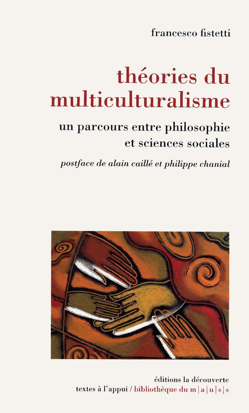 Théories du multiculturalisme - Francesco FISTETTI