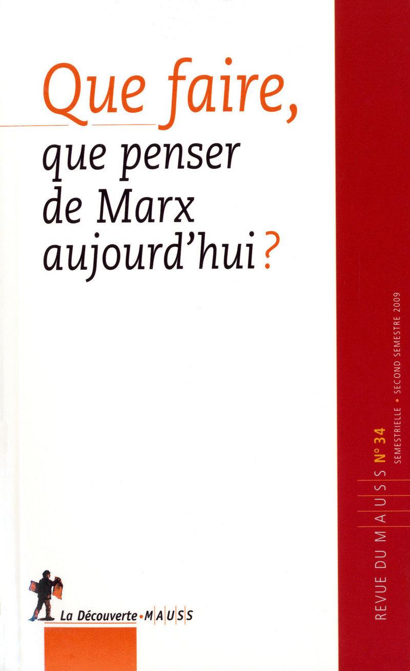 Que faire, que penser de Marx aujourd'hui ? -  REVUE DU M.A.U.S.S.