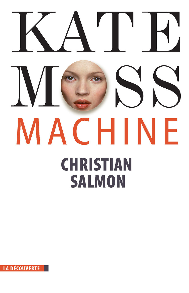Kate Moss Machine - Christian SALMON
