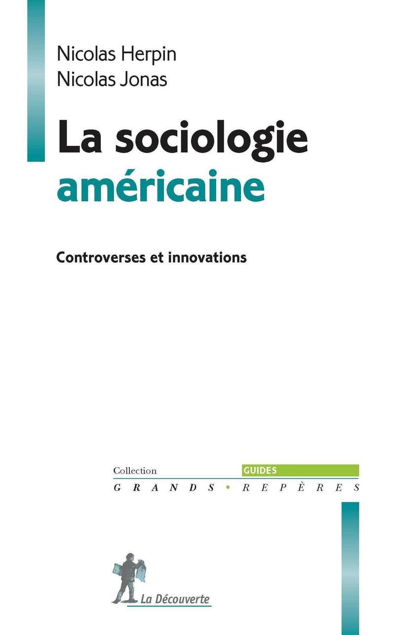 La sociologie américaine - Nicolas HERPIN, Nicolas JONAS
