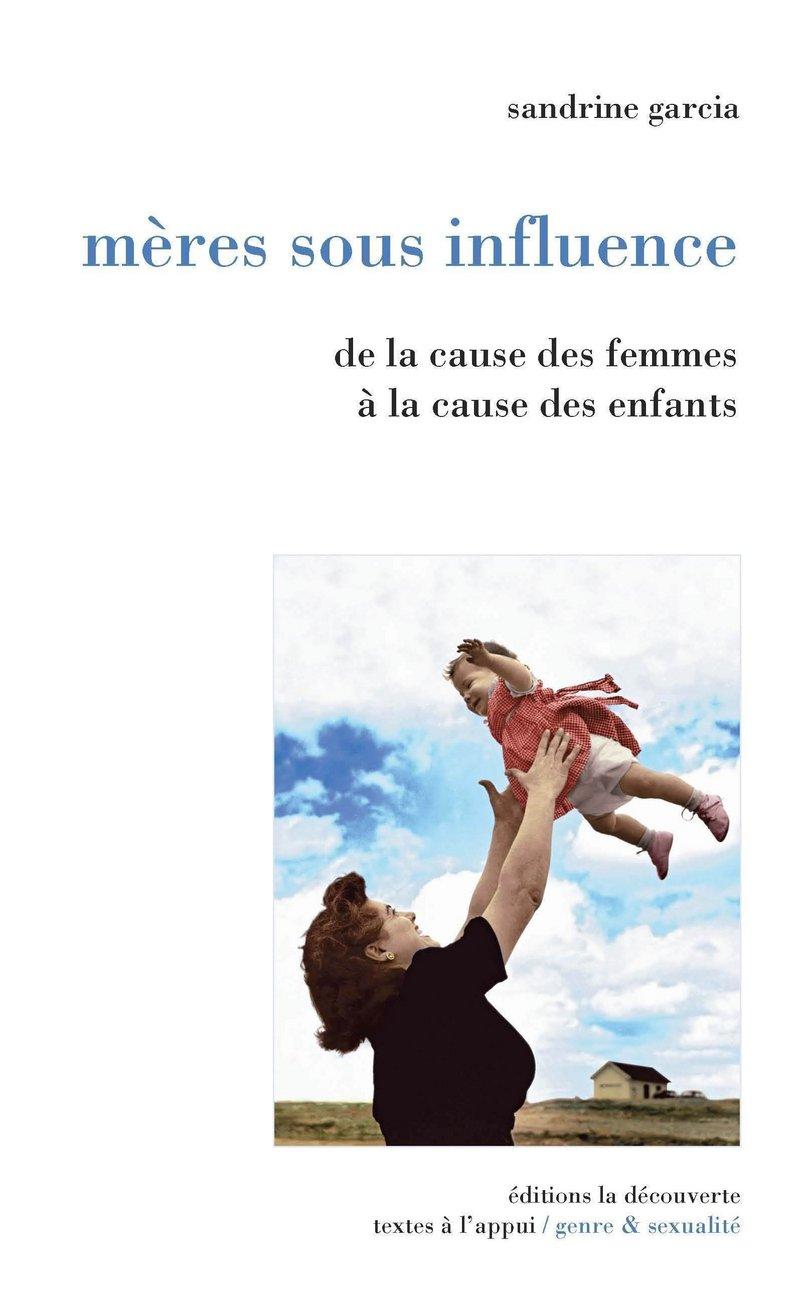 Mères sous influence - Sandrine GARCIA