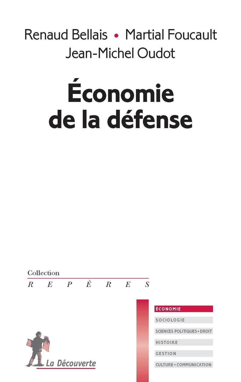 Économie de la défense - Renaud BELLAIS, Martial FOUCAULT, Jean-Michel OUDOT
