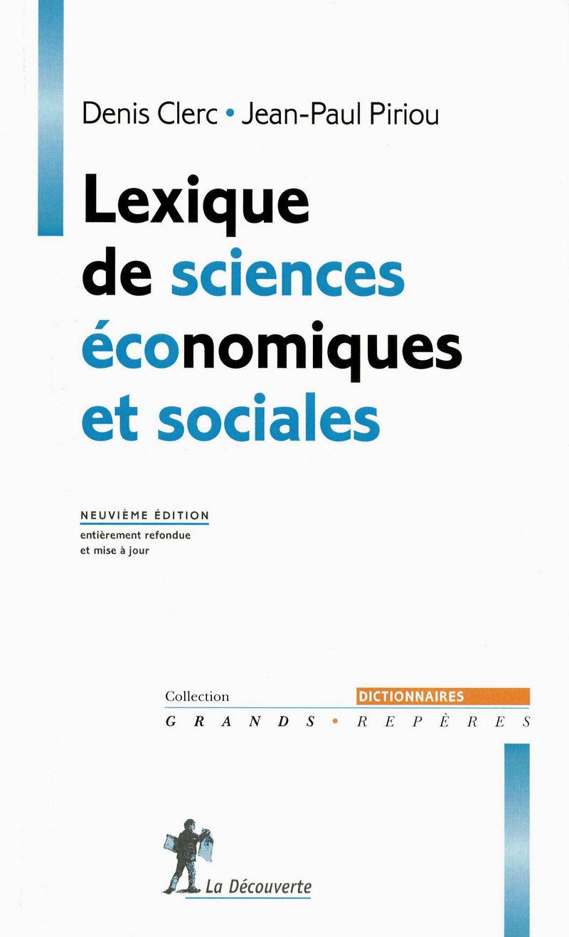 Lexique de sciences économiques et sociales - Denis CLERC, Jean-Paul PIRIOU