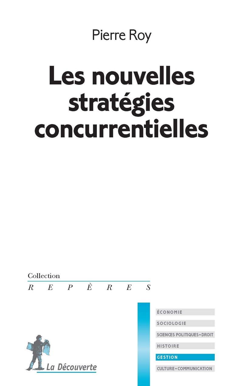 Les nouvelles stratégies concurrentielles - Pierre ROY