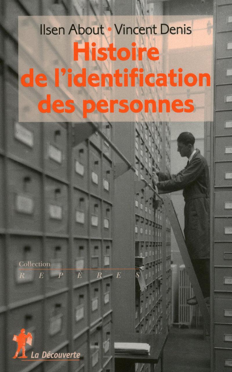 Histoire de l'identification des personnes - Ilsen ABOUT, Vincent DENIS