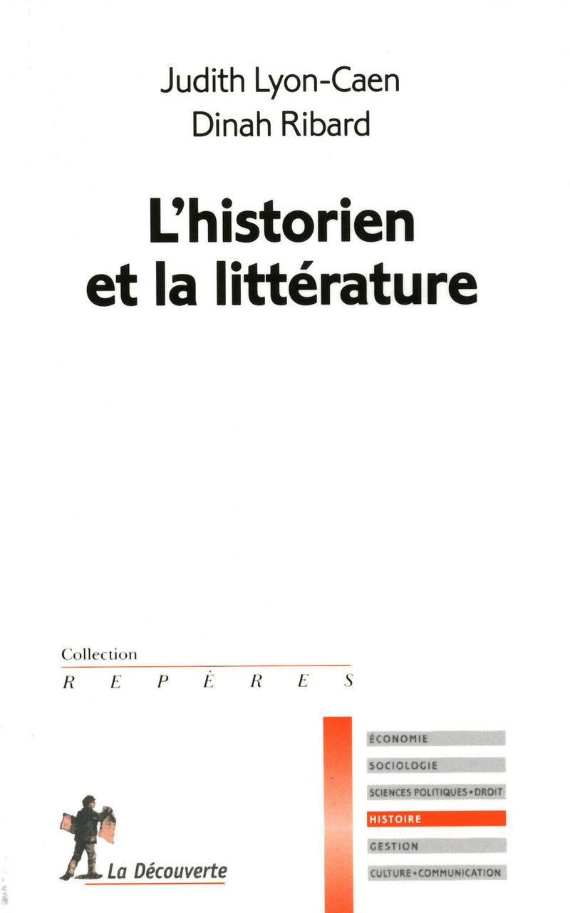 L'historien et la littérature - Judith LYON-CAEN, Dinah RIBARD