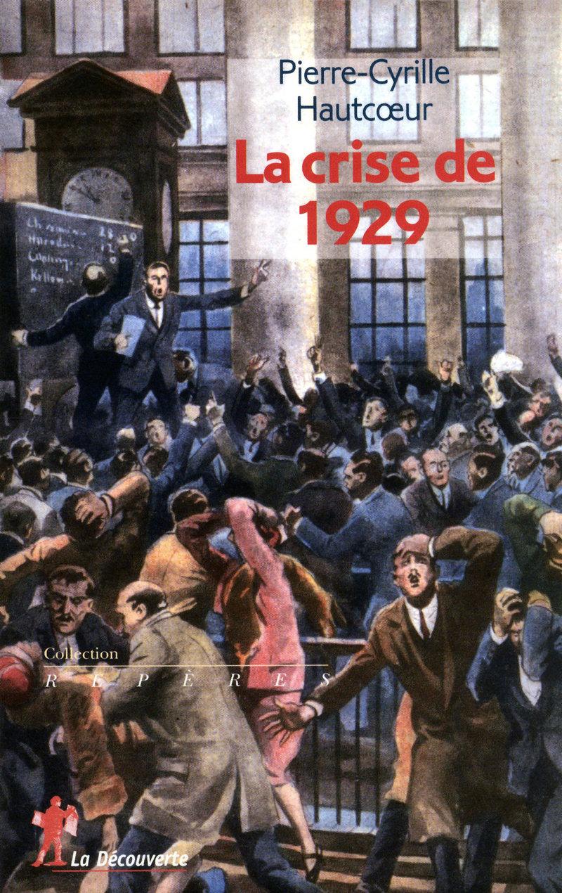 La crise de 1929 - Pierre-Cyrille HAUTCOEUR