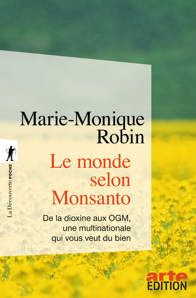 Le monde selon Monsanto - Marie-Monique ROBIN